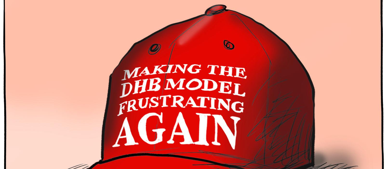 "MAGA hat cartoon - ""Making the DHB model frustrating again"""